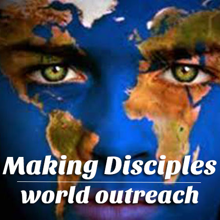 Making Disciples World Outreach