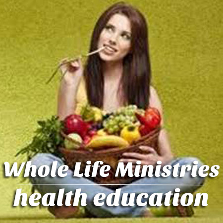 Whole Life Ministries – Health Education
